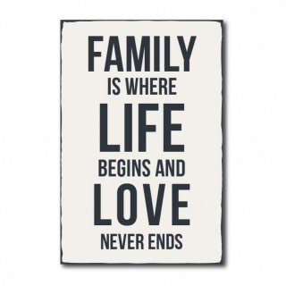 Family is where life begins and love never ends #R1