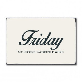 Friday my second favorite F word #R1